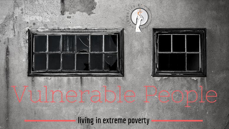 Ρατσισμός και ευάλωτες ομάδες Άνθρωποι που ζουν σε συνθήκες ακραίας φτώχειας