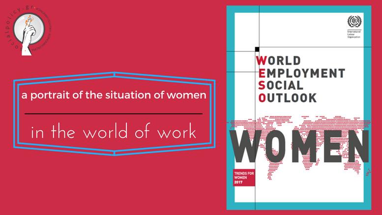 Παγκόσμια Απασχόληση και Kοινωνική Προοπτική Tάσεις για τις γυναίκες 2017