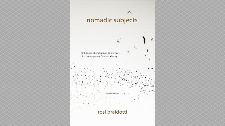 Νομαδικά Υποκείμενα Deleuze Φεμινισμός Braidotti