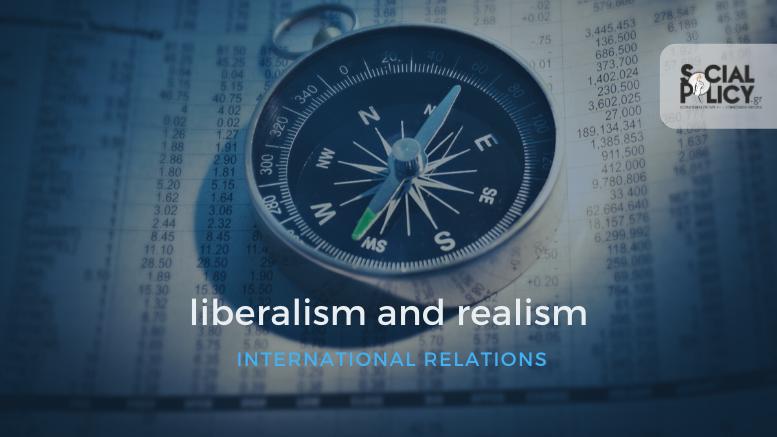 φιλελευθερισμός & ρεαλισμός στις διεθνείς σχέσεις
