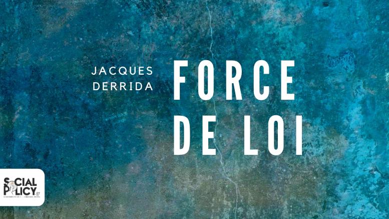 Ισχύς Νόμου- Jacques Derrida
